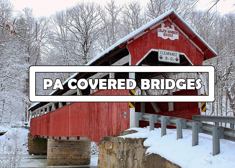 A guide to the best covered bridges in Pennsylvania.